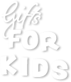 Gifts for Kids.