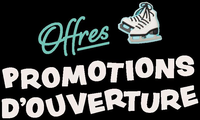 Promotions d'ouverture
